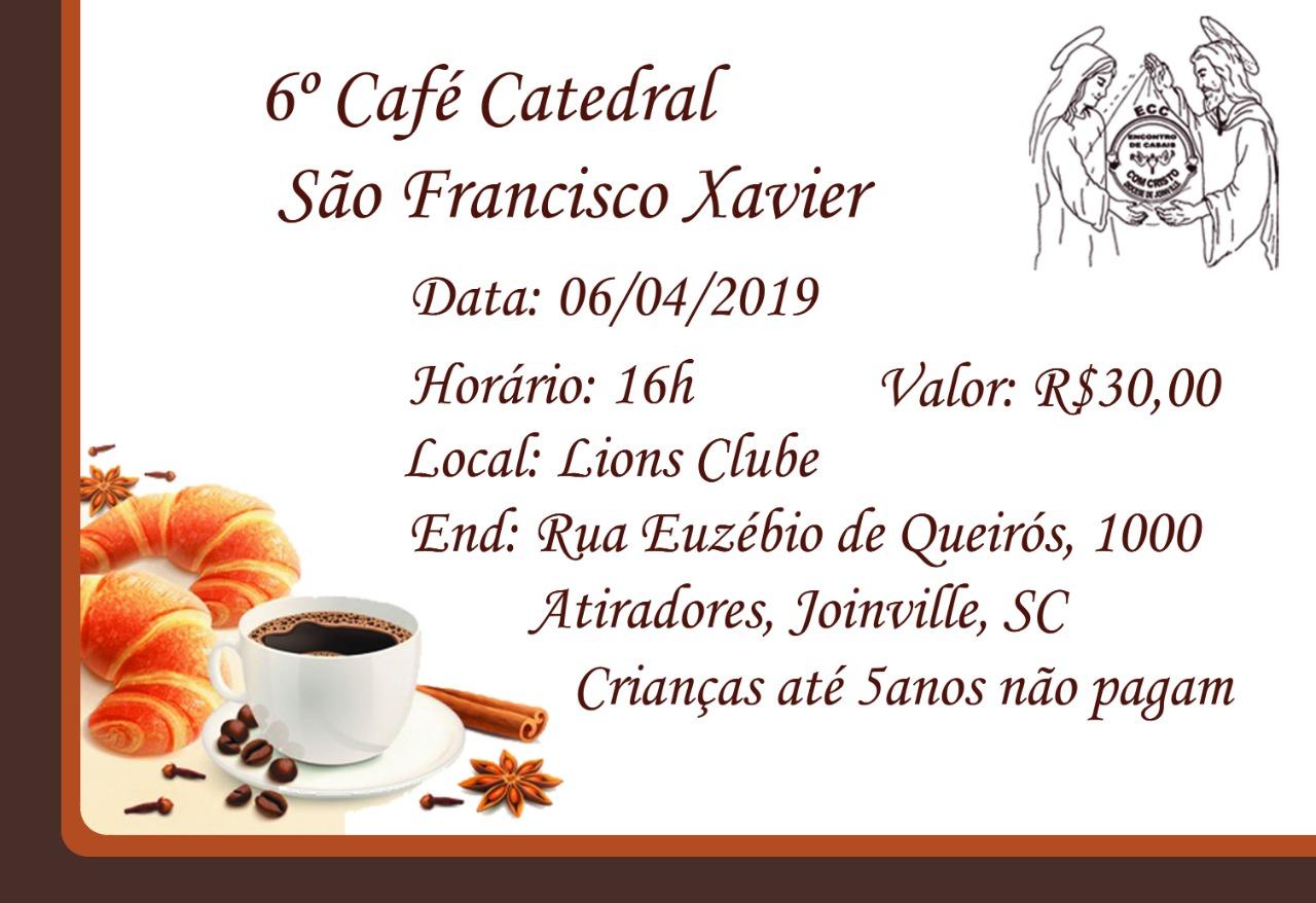6º CAFÉ CATEDRAL SÃO FRANCISCO XAVIER